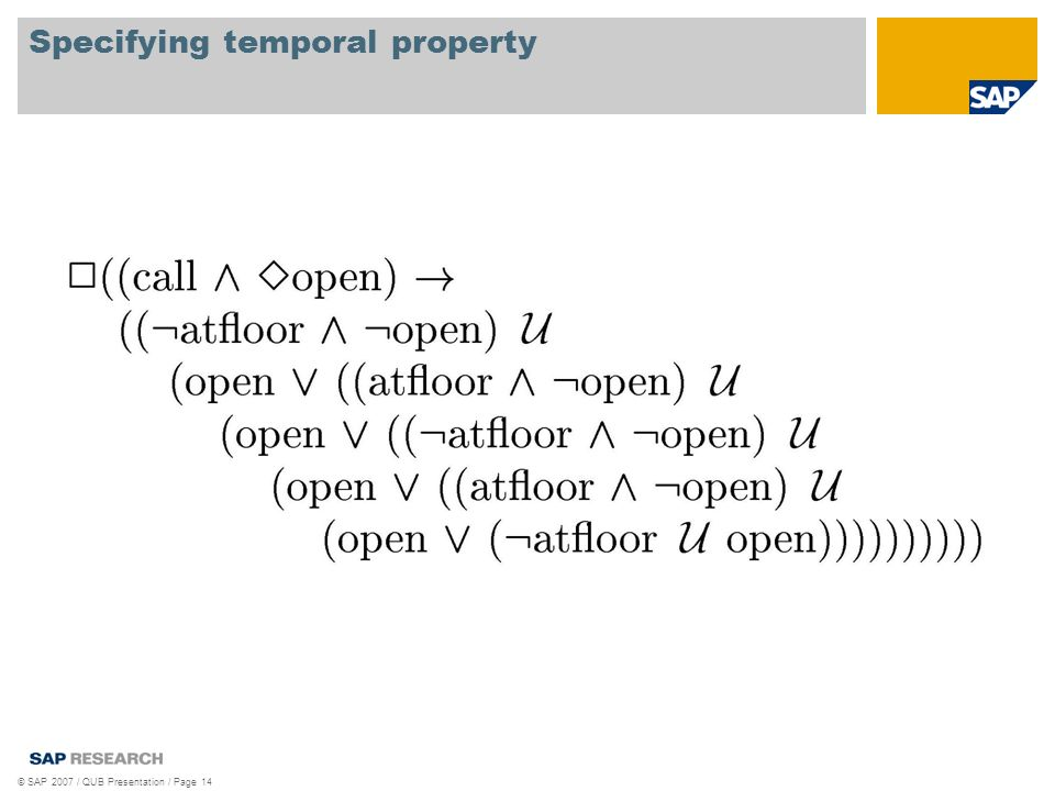 Specifying temporal property © SAP 2007 / QUB Presentation / Page 14