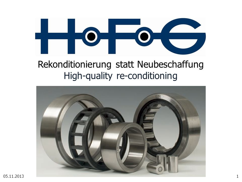 Rekonditionierung statt Neubeschaffung High-quality re-conditioning 05.11.20131