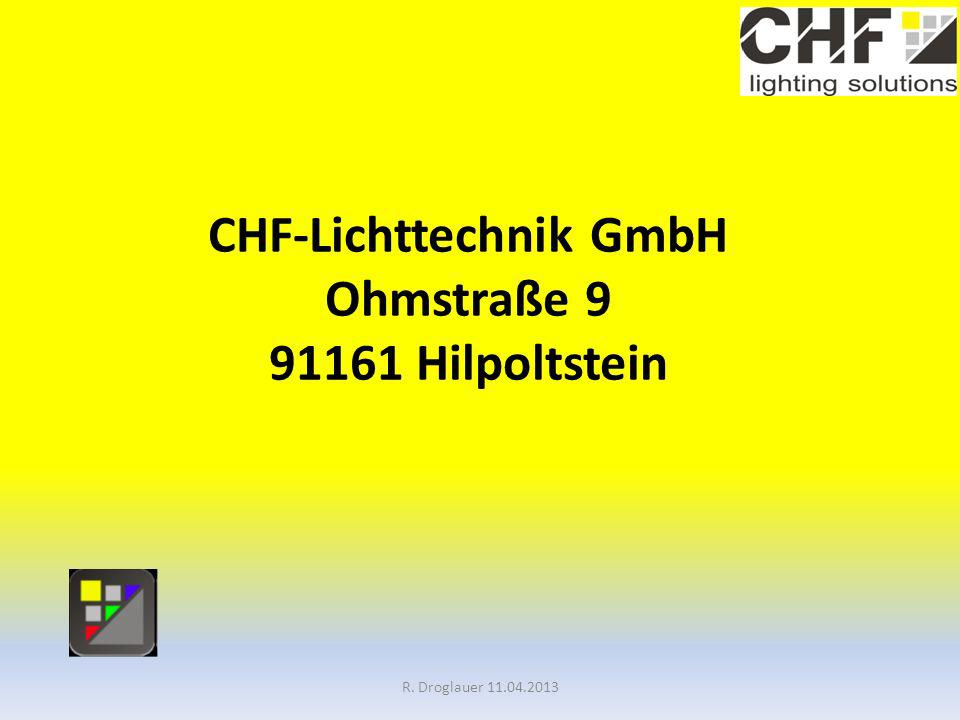 CHF-Lichttechnik GmbH Ohmstraße 9 91161 Hilpoltstein R. Droglauer 11.04.2013