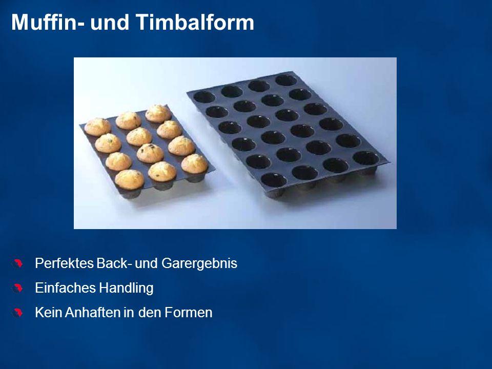 Muffin- und Timbalform Perfektes Back- und Garergebnis Einfaches Handling Kein Anhaften in den Formen