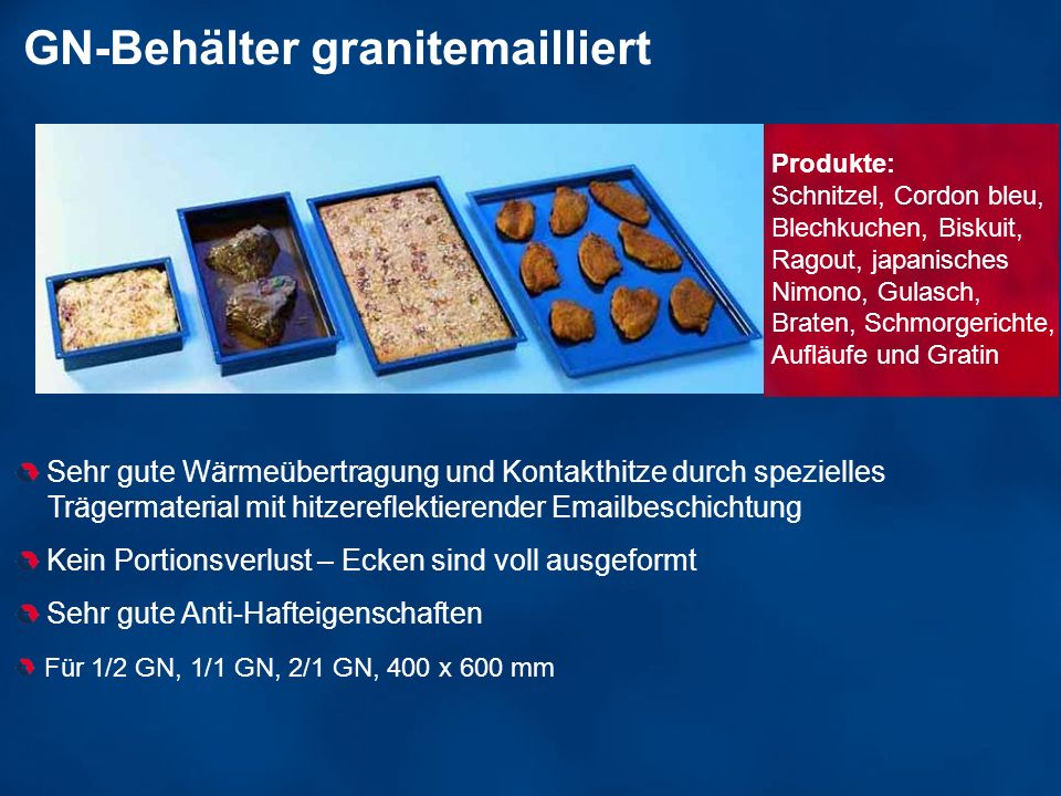 GN-Behälter granitemailliert Sehr gute Wärmeübertragung und Kontakthitze durch spezielles Trägermaterial mit hitzereflektierender Emailbeschichtung Ke