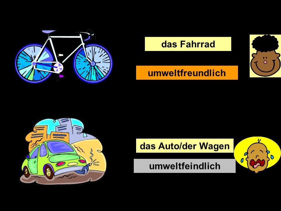 das Fahrrad umweltfeindlich das Auto/der Wagen umweltfreundlich