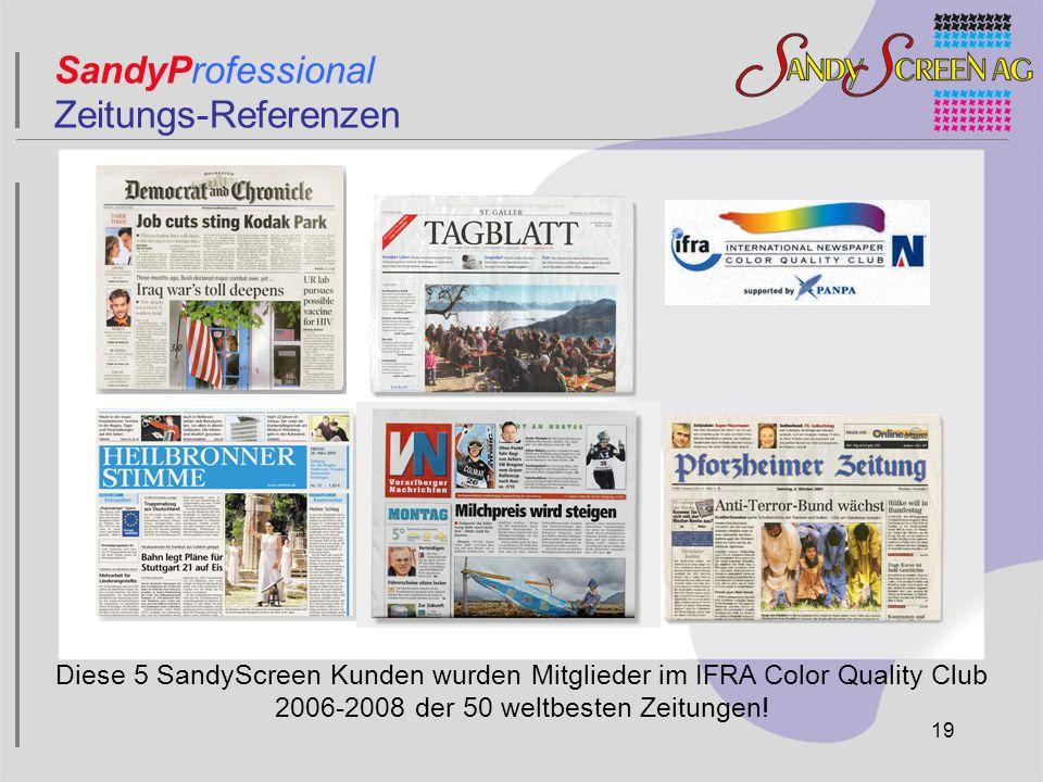 SandyProfessional Zeitungs-Referenzen Diese 5 SandyScreen Kunden wurden Mitglieder im IFRA Color Quality Club 2006-2008 der 50 weltbesten Zeitungen! 1
