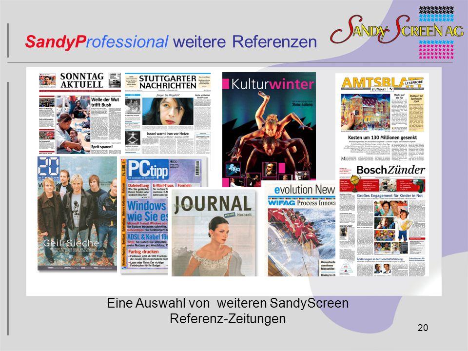 Eine Auswahl von weiteren SandyScreen Referenz-Zeitungen 20 SandyProfessional weitere Referenzen