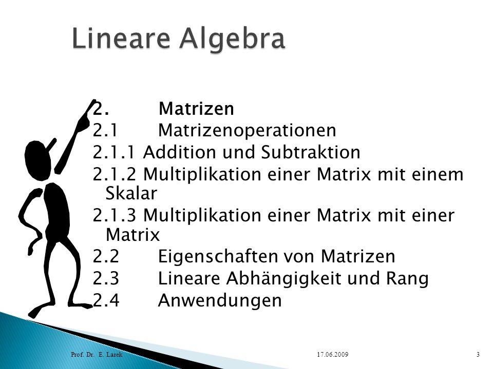 Die Vektoren a i mit i = 1, 2,..., n heißen linear abhängig, wenn sich einer der Vektoren als Linearkom- bination der übrigen Vektoren darstellen lässt.
