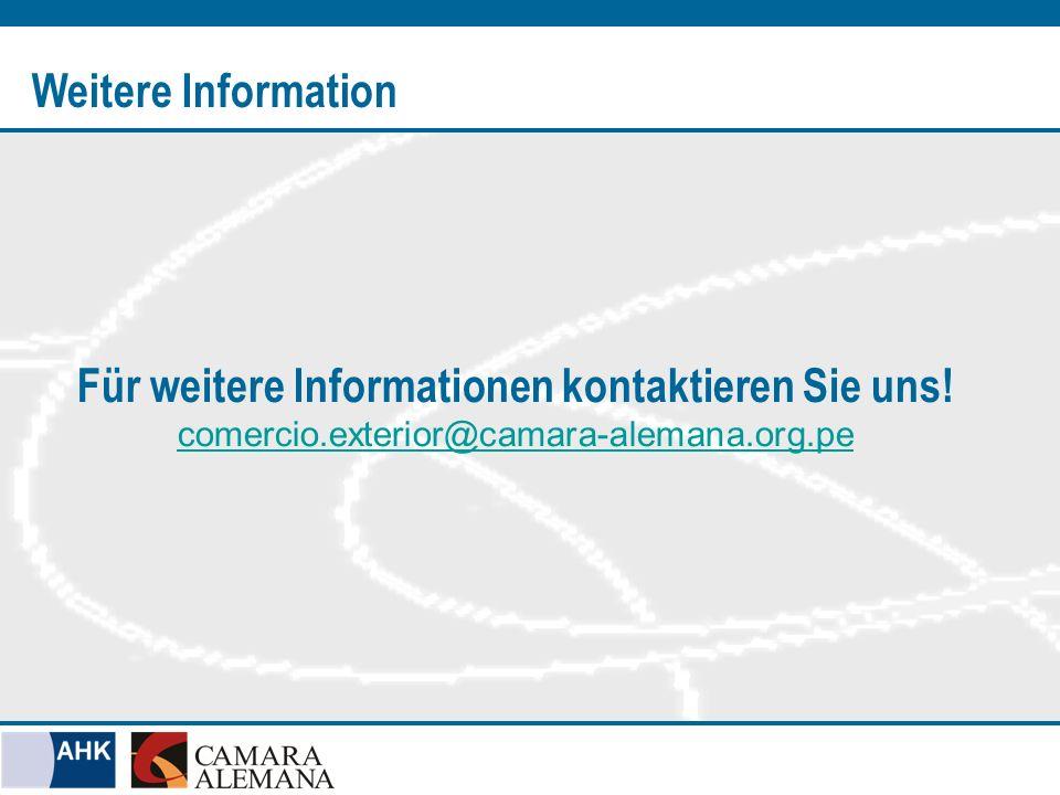 Für weitere Informationen kontaktieren Sie uns! comercio.exterior@camara-alemana.org.pe comercio.exterior@camara-alemana.org.pe Weitere Information