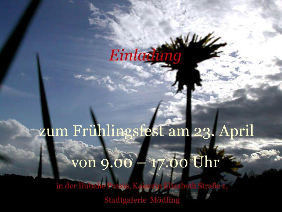 Einladung zum Frühlingsfest am 23. April in der Ilubahe Praxis, Kaiserin Elisabeth Straße 1, Stadtgalerie Mödling von 9.00 – 17.00 Uhr
