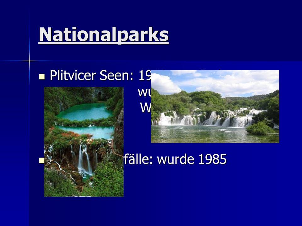 Nationalparks Plitvicer Seen: 1949 gegründet; wurde 1979 UNESCO Weltkulturerbe Plitvicer Seen: 1949 gegründet; wurde 1979 UNESCO Weltkulturerbe Krkâ W