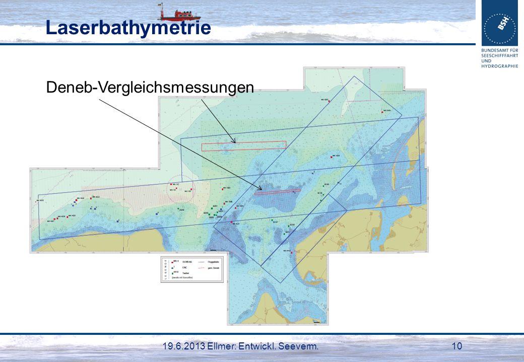 19.6.2013 Ellmer: Entwickl. Seeverm.10 Laserbathymetrie Deneb-Vergleichsmessungen