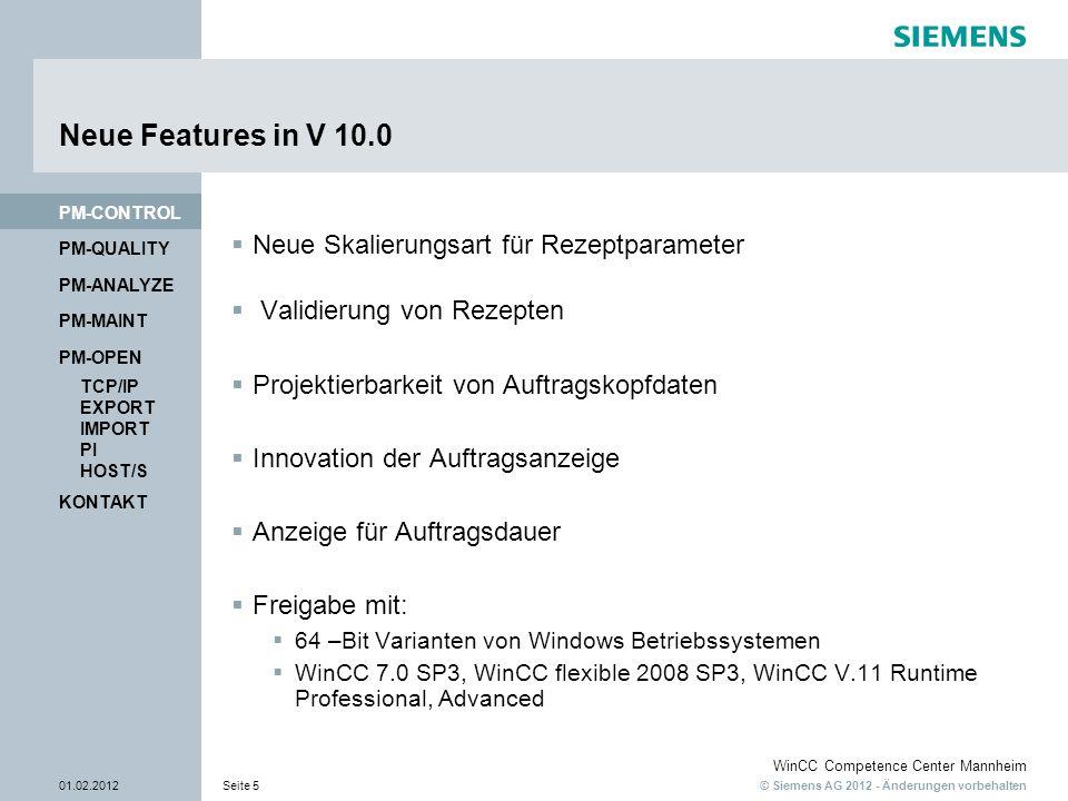 © Siemens AG 2012 - Änderungen vorbehalten WinCC Competence Center Mannheim 01.02.2012Seite 5 PM-QUALITY Neue Features in V 10.0 Neue Skalierungsart f
