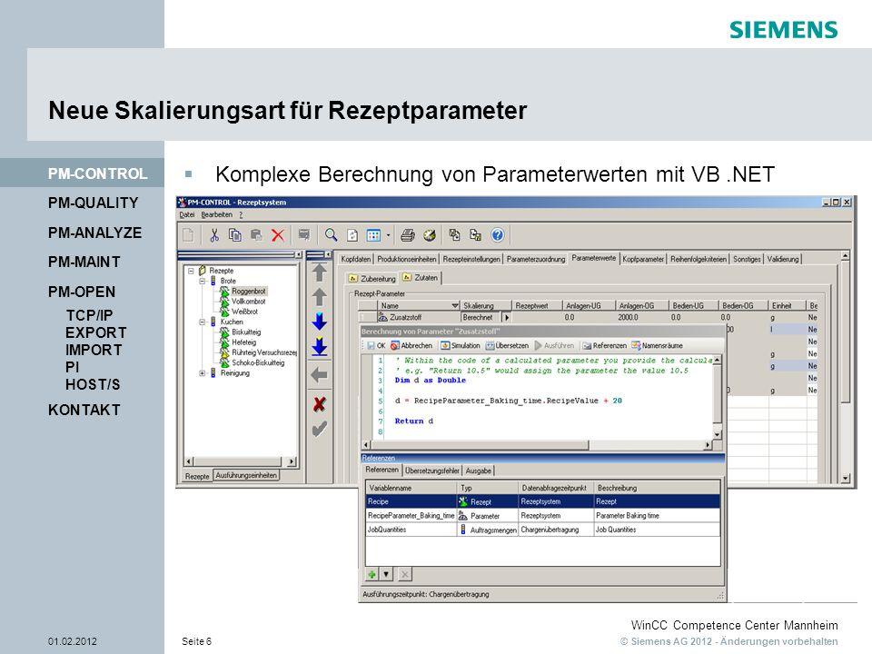 © Siemens AG 2012 - Änderungen vorbehalten WinCC Competence Center Mannheim 01.02.2012Seite 6 PM-QUALITY PM-CONTROL Neue Skalierungsart für Rezeptpara