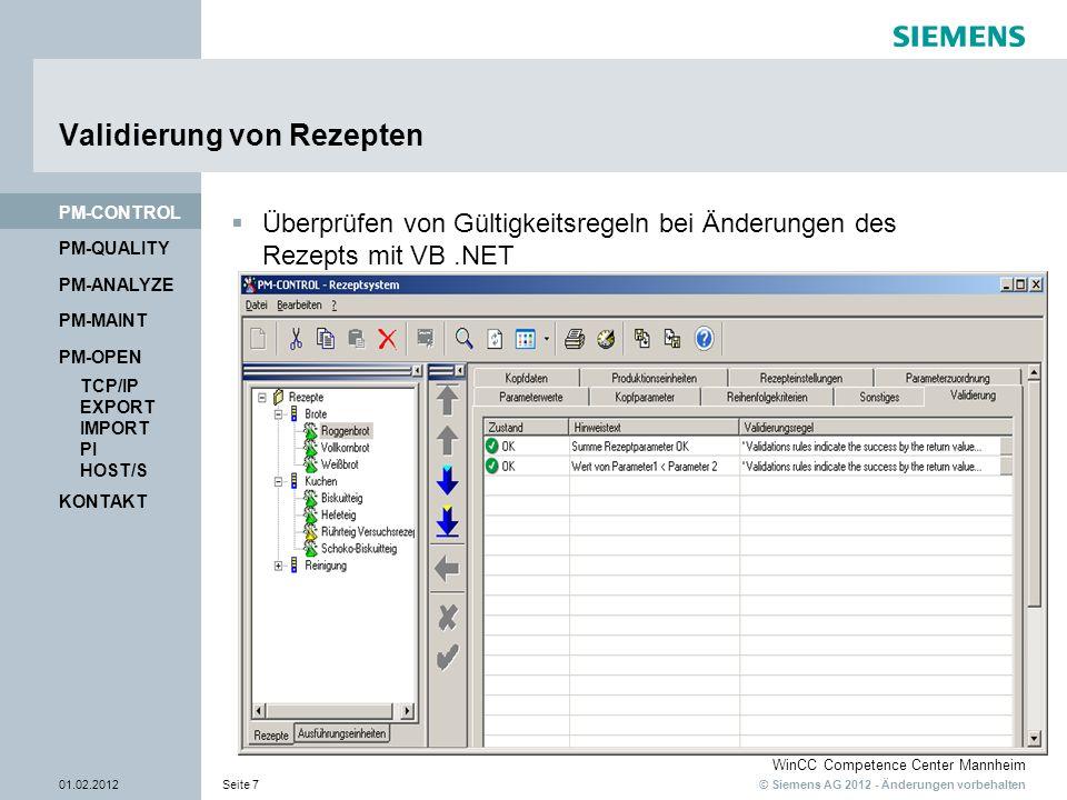 © Siemens AG 2012 - Änderungen vorbehalten WinCC Competence Center Mannheim 01.02.2012Seite 7 PM-QUALITY PM-CONTROL Validierung von Rezepten KONTAKT P