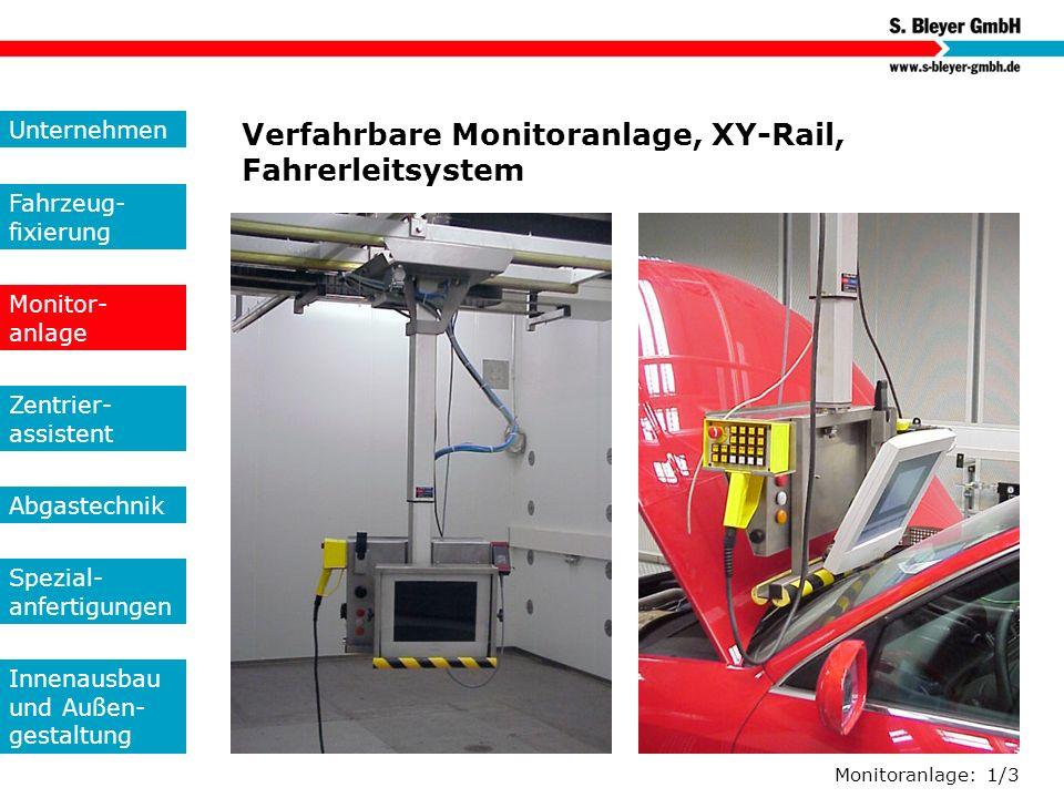 Monitoranlage: 1/3 Verfahrbare Monitoranlage, XY-Rail, Fahrerleitsystem Unternehmen Fahrzeug- fixierung Monitor- anlage Zentrier- assistent Abgastechn