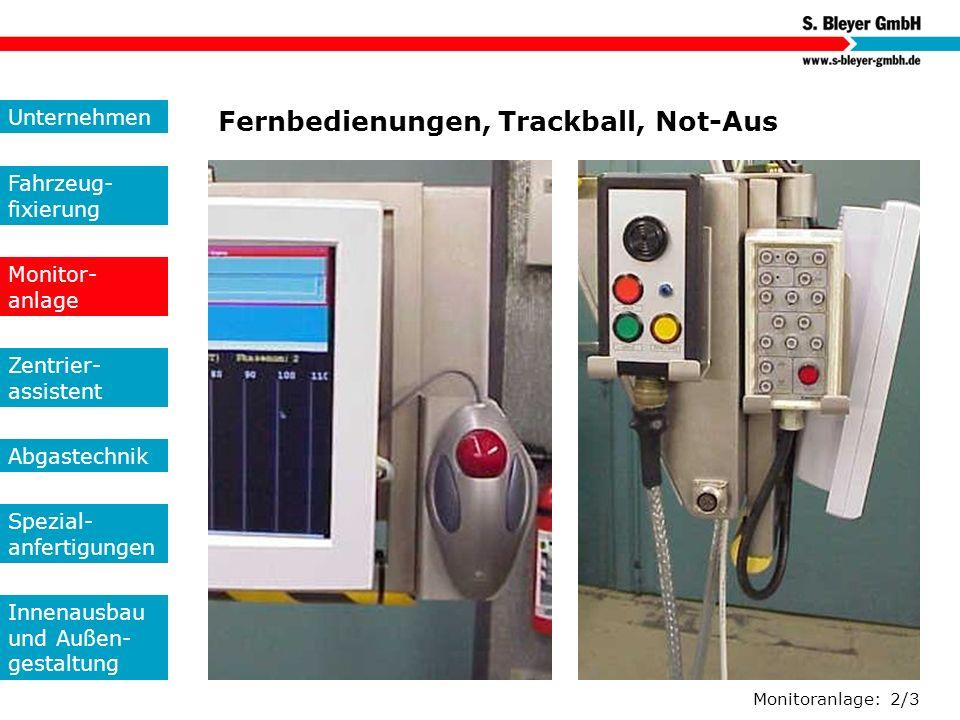 Monitoranlage: 2/3 Fernbedienungen, Trackball, Not-Aus Unternehmen Fahrzeug- fixierung Monitor- anlage Zentrier- assistent Abgastechnik Spezial- anfer