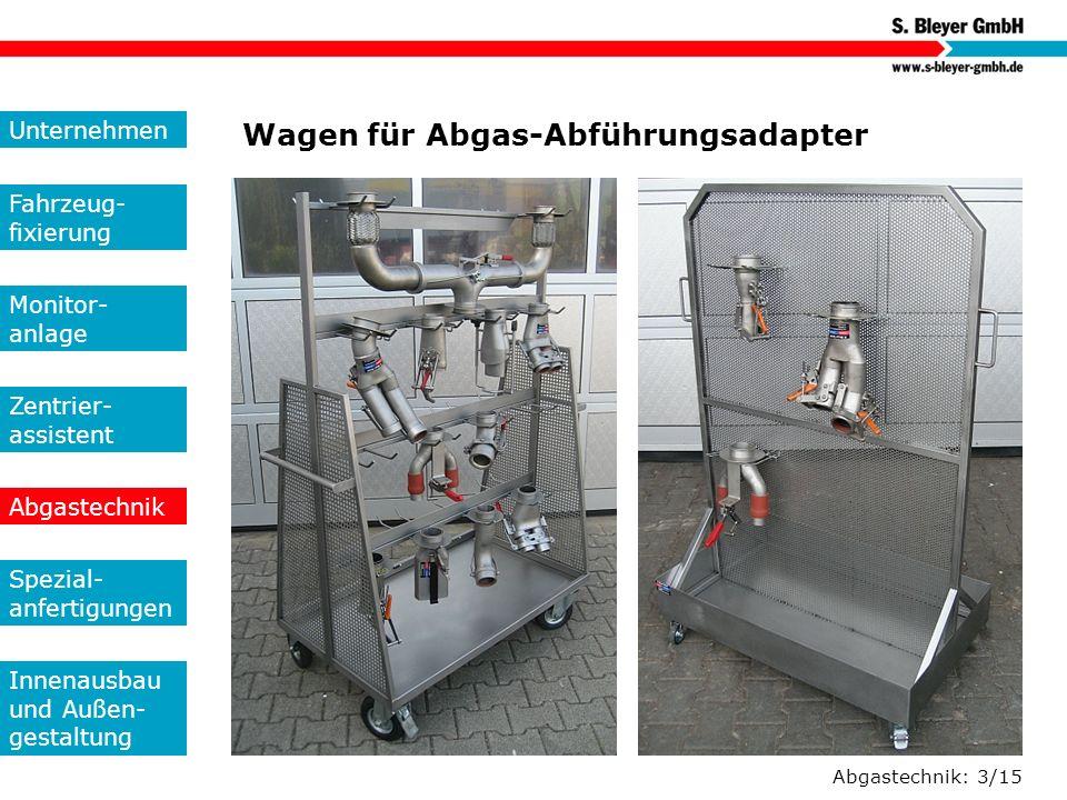Abgastechnik: 3/15 Wagen für Abgas-Abführungsadapter Unternehmen Fahrzeug- fixierung Monitor- anlage Zentrier- assistent Abgastechnik Spezial- anferti
