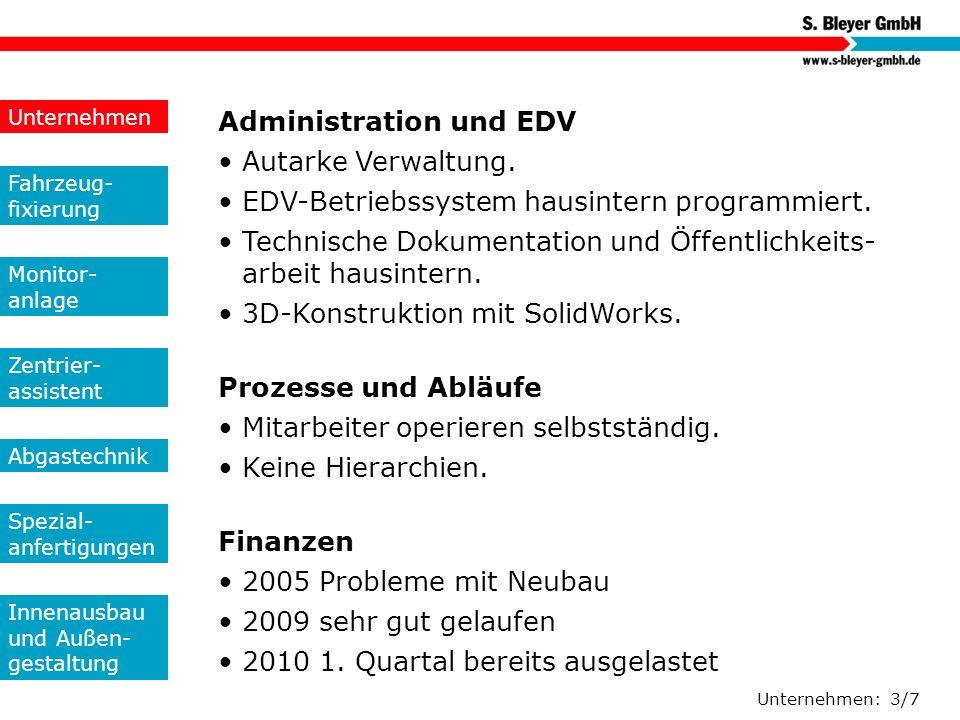 Unternehmen: 3/7 Administration und EDV Autarke Verwaltung. EDV-Betriebssystem hausintern programmiert. Technische Dokumentation und Öffentlichkeits-