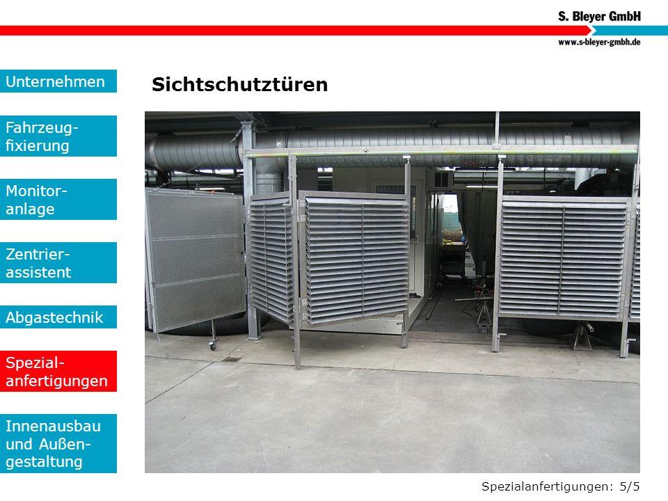 Spezialanfertigungen: 5/5 Sichtschutztüren Unternehmen Fahrzeug- fixierung Monitor- anlage Zentrier- assistent Abgastechnik Spezial- anfertigungen Inn