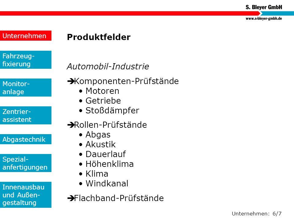 Unternehmen: 6/7 Produktfelder Automobil-Industrie Komponenten-Prüfstände Motoren Getriebe Stoßdämpfer Rollen-Prüfstände Abgas Akustik Dauerlauf Höhen