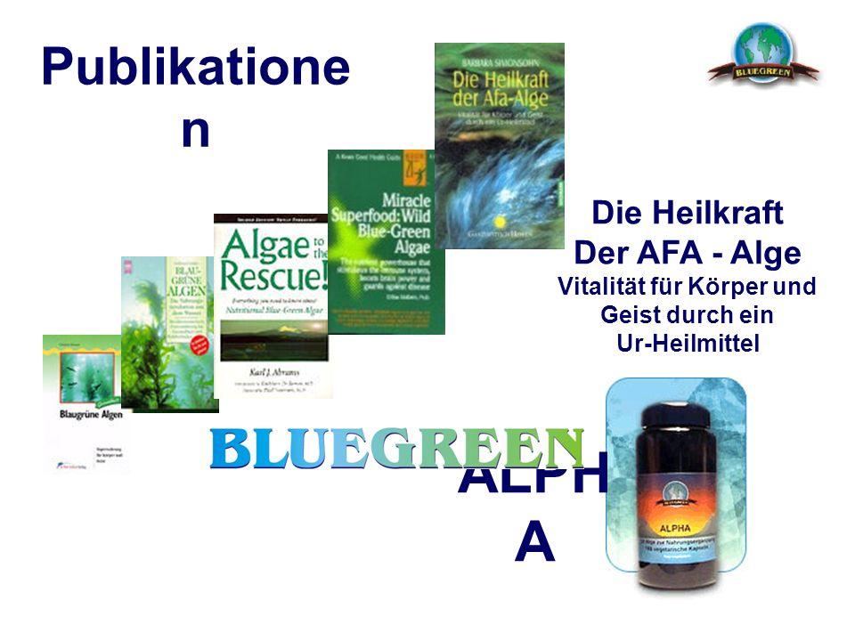 Publikatione n Die Heilkraft Der AFA - Alge Vitalität für Körper und Geist durch ein Ur-Heilmittel ALPH A