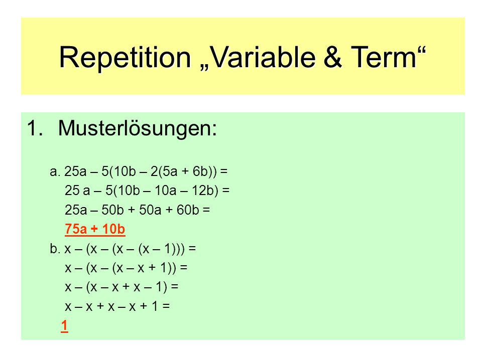 Repetition Variable & Term 6.Musterlösung: a. (3x + 5) 2 = 9x 2 + 30x + 25 b.
