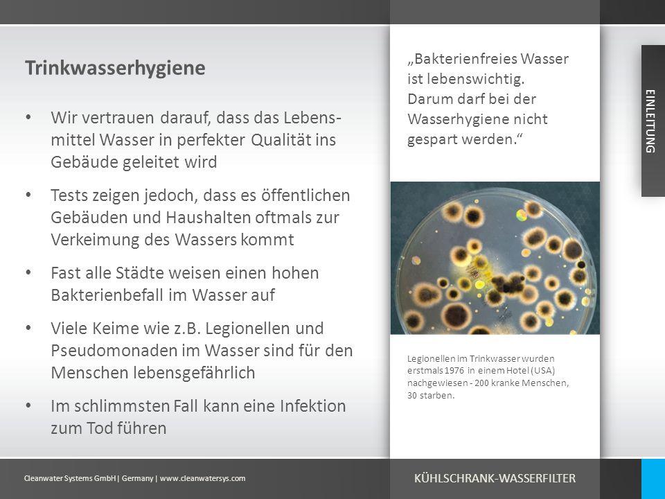 Cleanwater Systems GmbH| Germany | www.cleanwatersys.com T33 Kühlschrank-Wasserfilter Auch wenn Wasser sauber aussieht, können noch immer Krankheiten verursachende Bakterien enthalten sein.