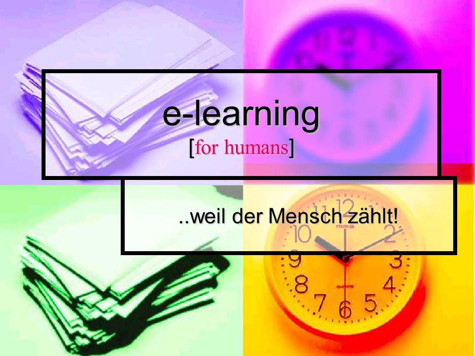 e-learning [for humans]..weil der Mensch zählt!