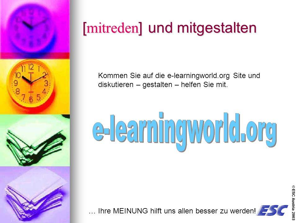 © ESC Austria 2003 [mitreden] und mitgestalten … Ihre MEINUNG hilft uns allen besser zu werden.