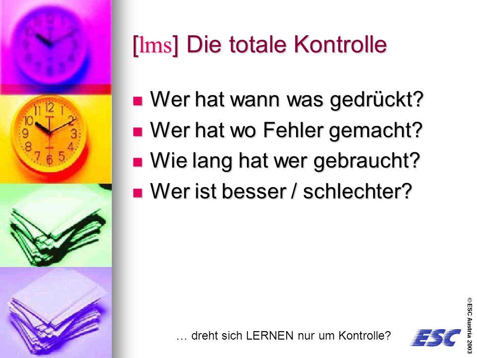 © ESC Austria 2003 [lms] Die totale Kontrolle Wer hat wann was gedrückt.