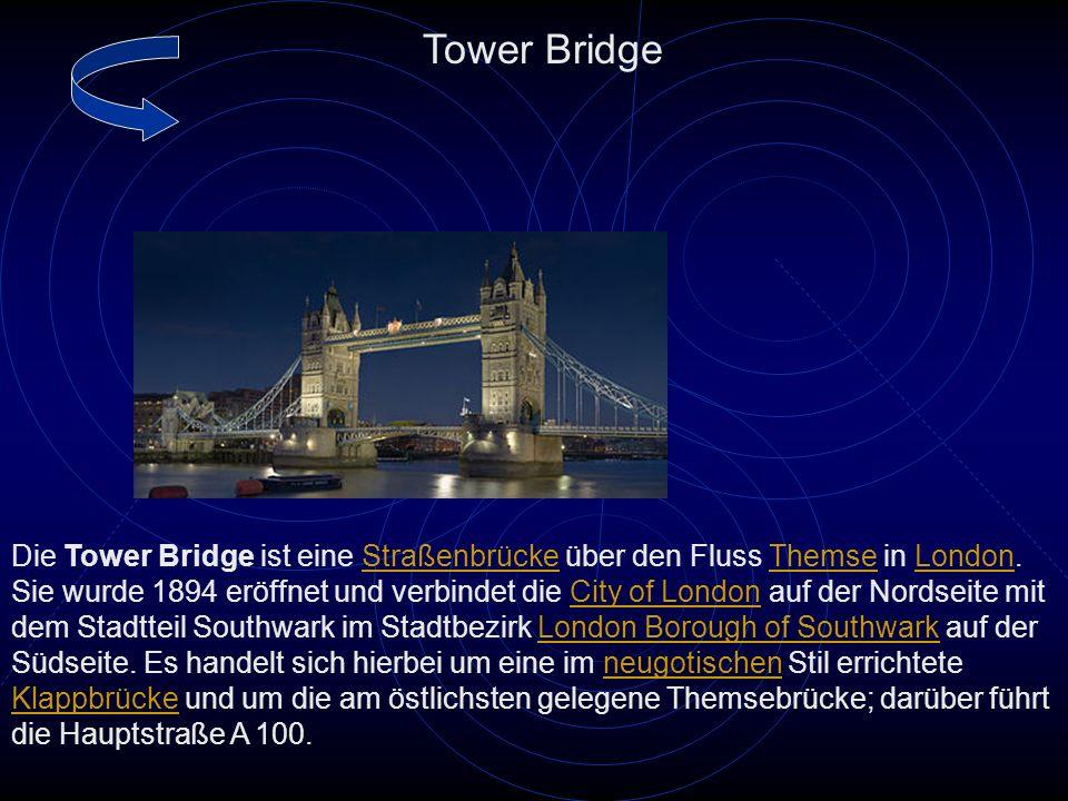 Die Tower Bridge ist eine Straßenbrücke über den Fluss Themse in London.