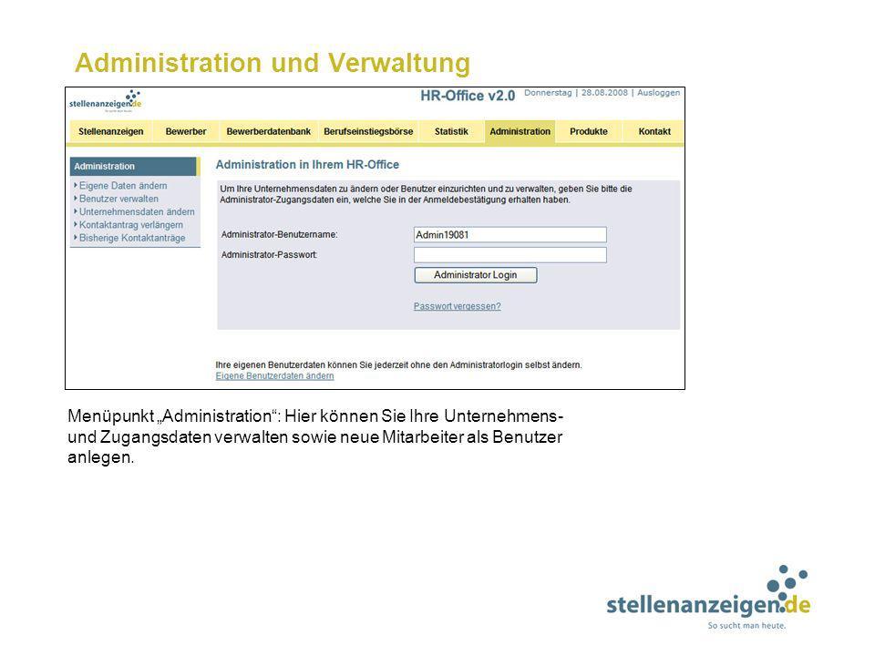 Administration und Verwaltung Menüpunkt Administration: Hier können Sie Ihre Unternehmens- und Zugangsdaten verwalten sowie neue Mitarbeiter als Benut