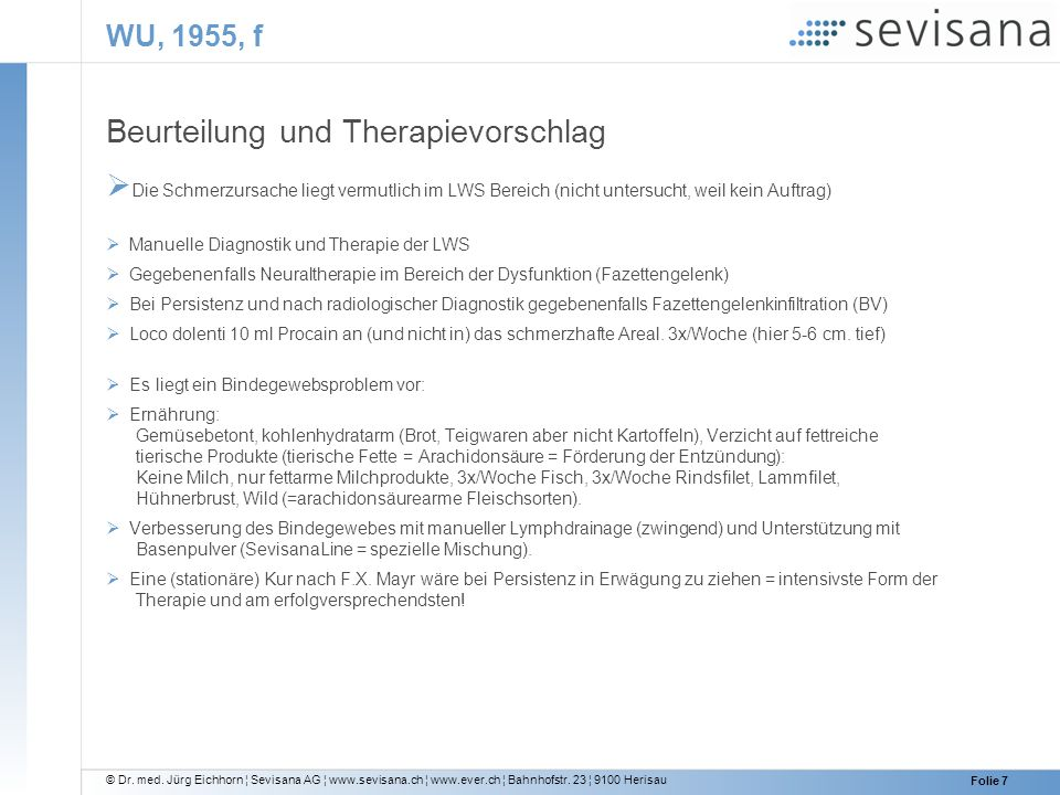 © Dr. med. Jürg Eichhorn ¦ Sevisana AG ¦ www.sevisana.ch ¦ www.ever.ch ¦ Bahnhofstr. 23 ¦ 9100 Herisau Folie 7 WU, 1955, f Beurteilung und Therapievor