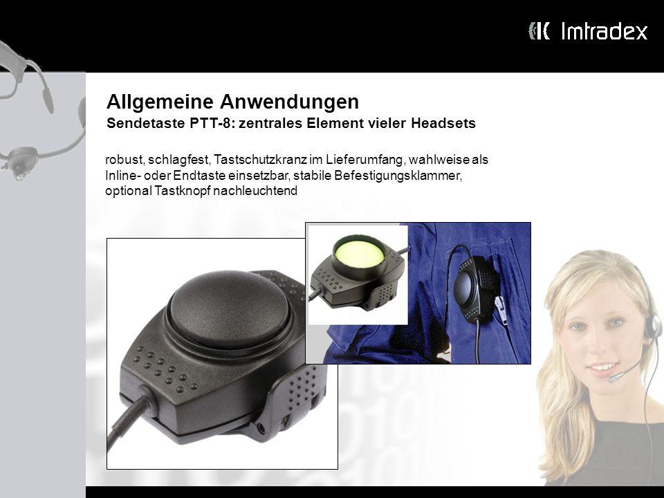Allgemeine Anwendungen Sendetaste PTT-8: zentrales Element vieler Headsets robust, schlagfest, Tastschutzkranz im Lieferumfang, wahlweise als Inline-