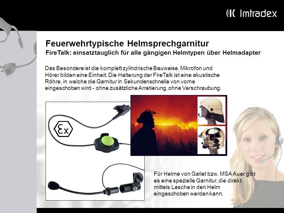 Feuerwehrtypische Helmsprechgarnitur FireTalk: einsatztauglich für alle gängigen Helmtypen über Helmadapter Das Besondere ist die komplett zylindrisch