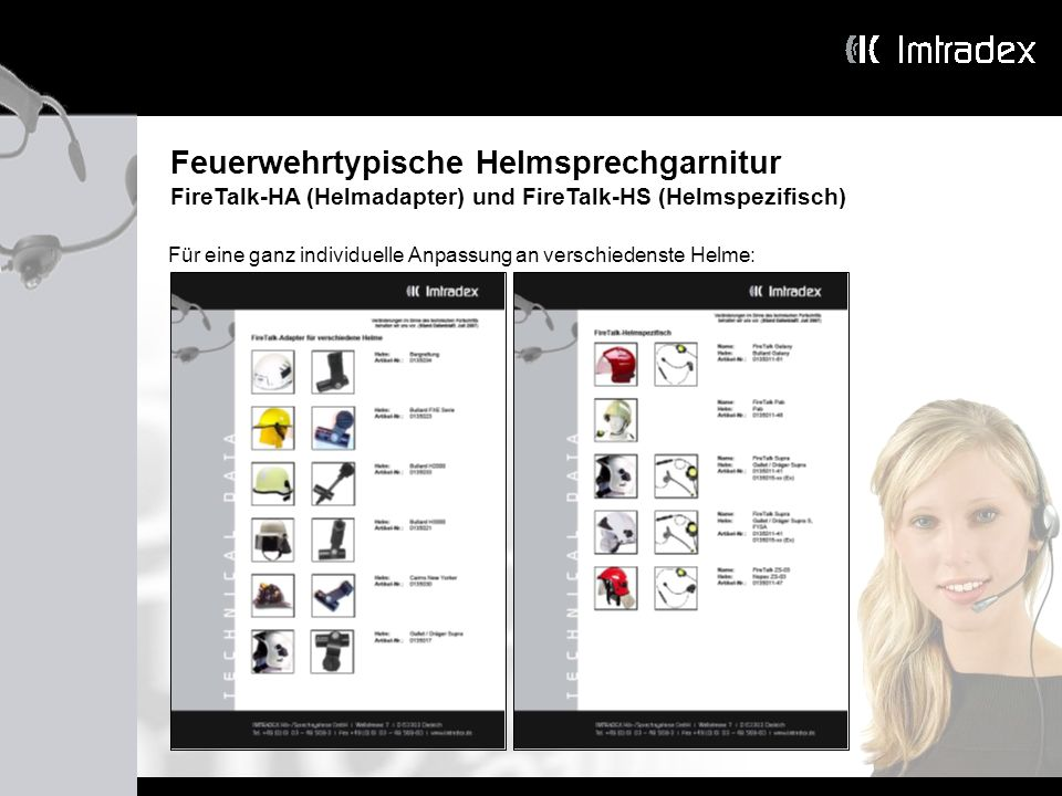 Feuerwehrtypische Helmsprechgarnitur FireTalk-HA (Helmadapter) und FireTalk-HS (Helmspezifisch) Für eine ganz individuelle Anpassung an verschiedenste