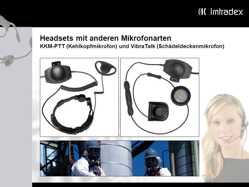 Headsets mit anderen Mikrofonarten KKM-PTT (Kehlkopfmikrofon) und VibraTalk (Schädeldeckenmikrofon)