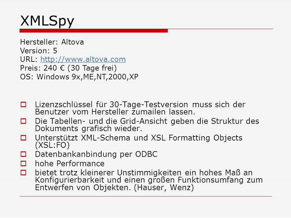 XMLSpy Lizenzschlüssel für 30-Tage-Testversion muss sich der Benutzer vom Hersteller zumailen lassen. Die Tabellen- und die Grid-Ansicht geben die Str