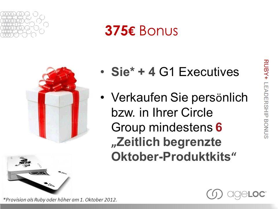 375 Bonus Sie* + 4 G1 Executives Verkaufen Sie pers ö nlich bzw.