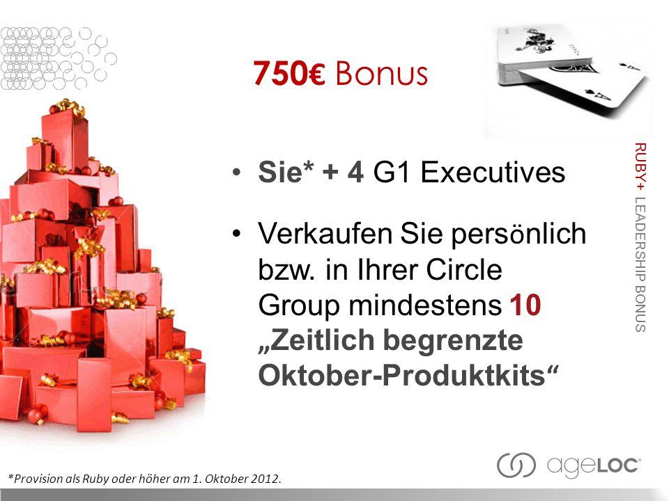 750 Bonus Sie* + 4 G1 Executives Verkaufen Sie pers ö nlich bzw.