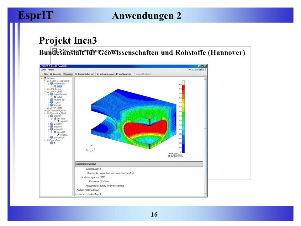 EsprIT 16 Anwendungen 2 Projekt Inca3 Bundesanstalt für Geowissenschaften und Rohstoffe (Hannover)