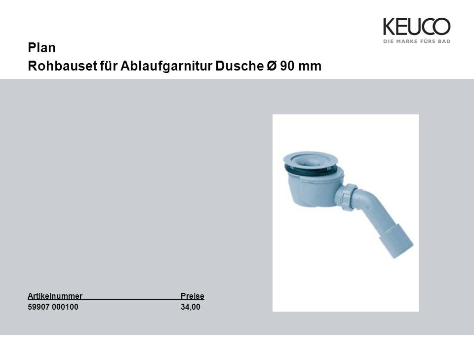 Plan Rohbauset für Ablaufgarnitur Dusche Ø 90 mm ArtikelnummerPreise 59907 00010034,00 Bild einfügen