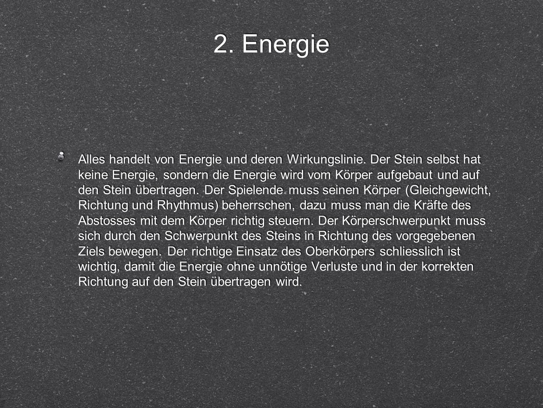 2. Energie Alles handelt von Energie und deren Wirkungslinie.