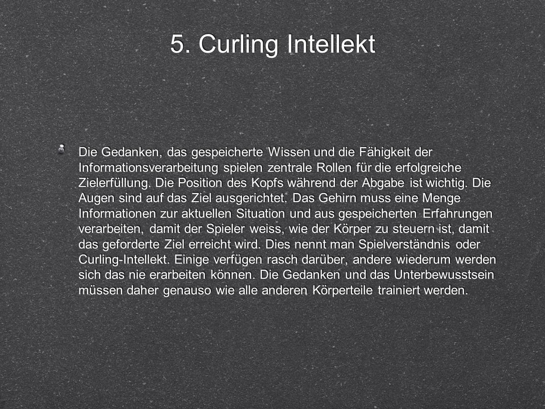 5. Curling Intellekt Die Gedanken, das gespeicherte Wissen und die Fähigkeit der Informationsverarbeitung spielen zentrale Rollen für die erfolgreiche