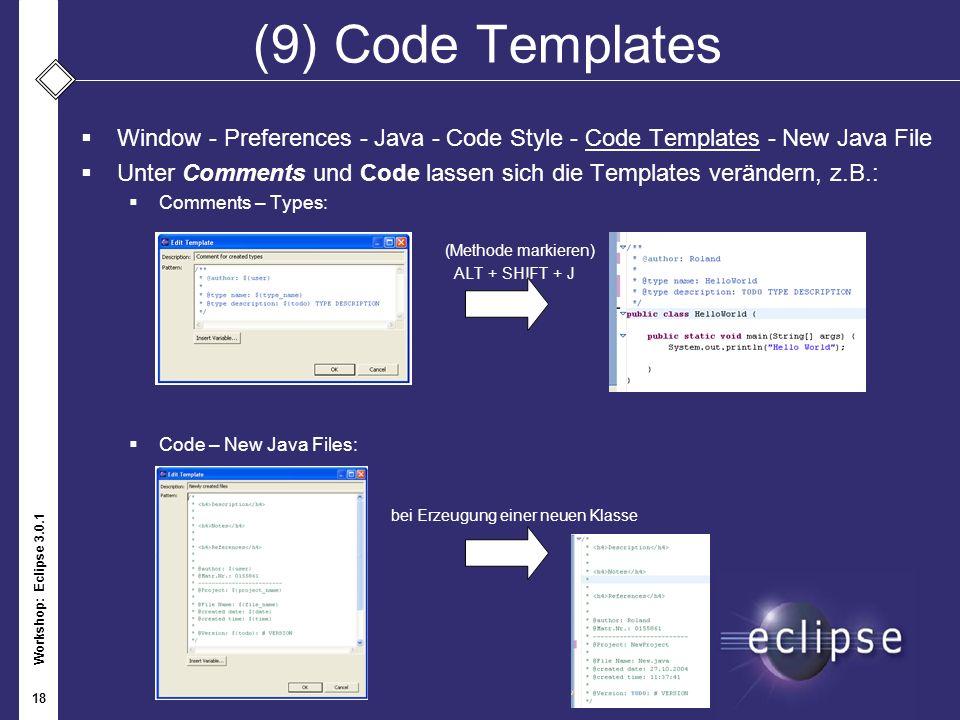 Workshop: Eclipse 3.0.1 18 (9)Code Templates Window - Preferences - Java - Code Style - Code Templates - New Java File Unter Comments und Code lassen