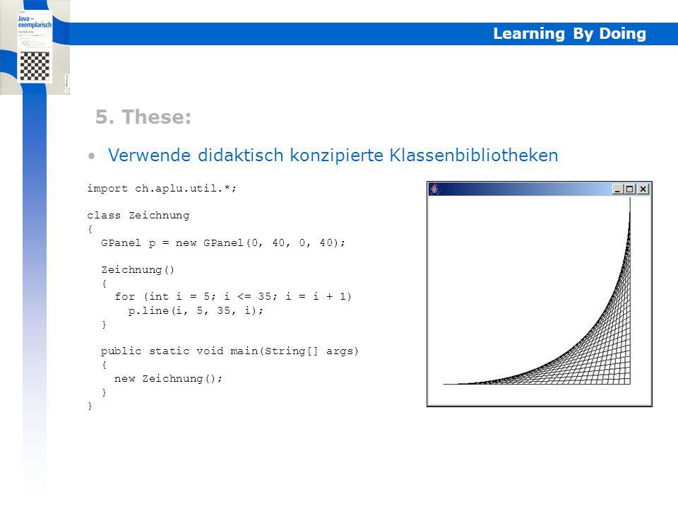 5. These: Verwende didaktisch konzipierte Klassenbibliotheken import java.awt.*; import java.awt.event.*; public class Zeichnung extends Frame impleme