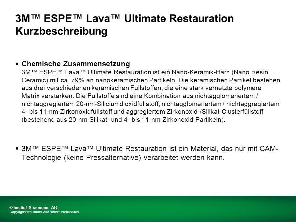 3M ESPE Lava Ultimate Restauration Kurzbeschreibung Chemische Zusammensetzung 3M ESPE Lava Ultimate Restauration ist ein Nano-Keramik-Harz (Nano Resin Ceramic) mit ca.