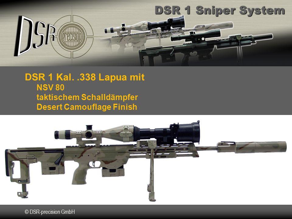 DSR 1 Sniper System © DSR-precision GmbH DSR 1 Kal..338 Lapua mit NSV 80 taktischem Schalldämpfer Desert Camouflage Finish