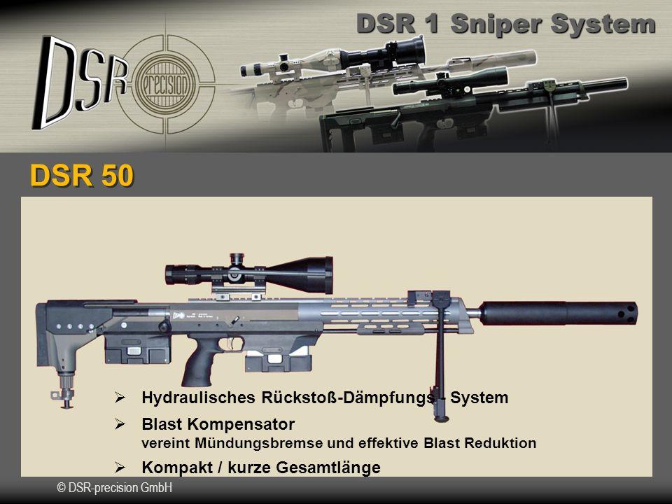 DSR 1 Sniper System © DSR-precision GmbH DSR 50 Hydraulisches Rückstoß-Dämpfungs - System Blast Kompensator vereint Mündungsbremse und effektive Blast Reduktion Kompakt / kurze Gesamtlänge