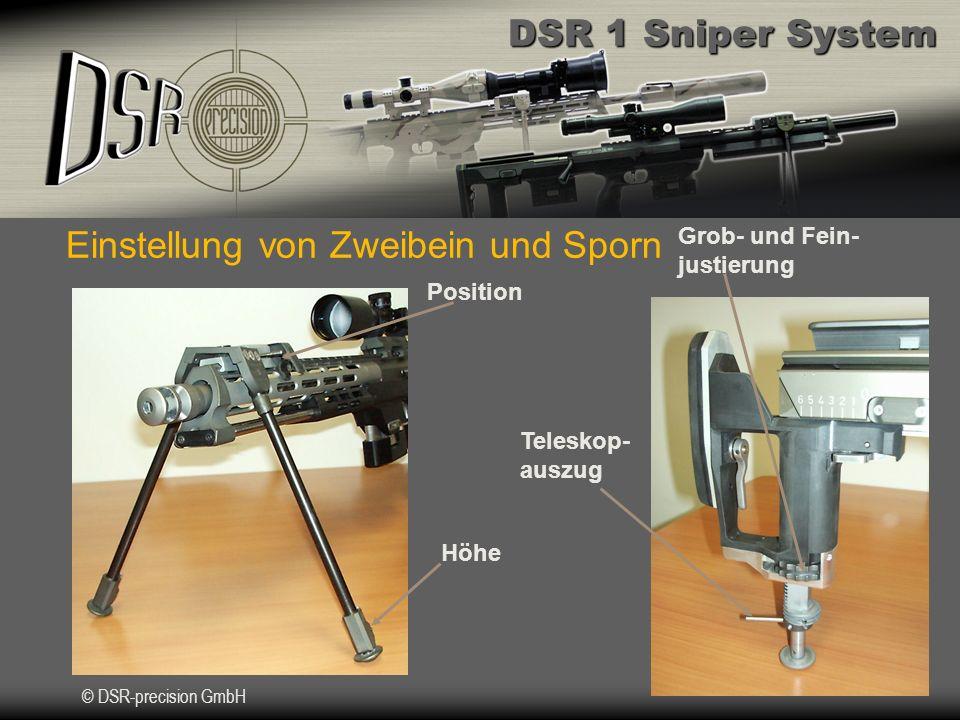 DSR 1 Sniper System © DSR-precision GmbH Grob- und Fein- justierung Position Höhe Einstellung von Zweibein und Sporn Teleskop- auszug