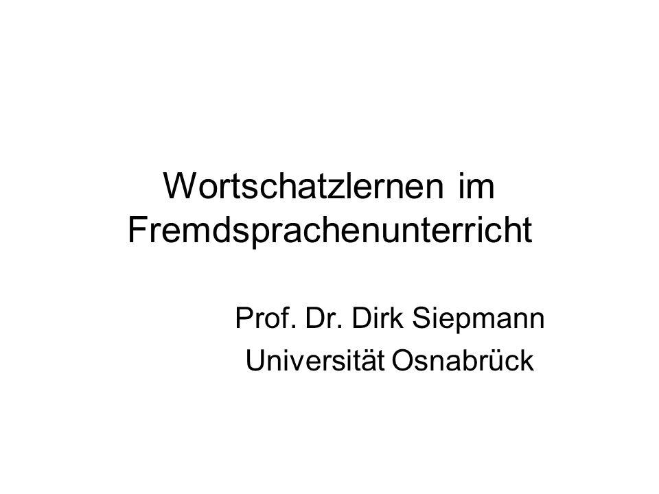 Wortschatzlernen im Fremdsprachenunterricht Prof. Dr. Dirk Siepmann Universität Osnabrück