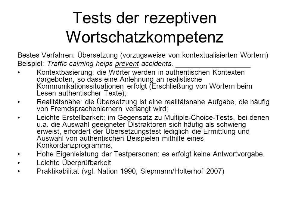Tests der rezeptiven Wortschatzkompetenz Bestes Verfahren: Übersetzung (vorzugsweise von kontextualisierten Wörtern) Beispiel: Traffic calming helps p